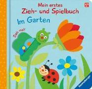 Cover-Bild zu Mein erstes Zieh- und Spielbuch: Im Garten von Grimm, Sandra