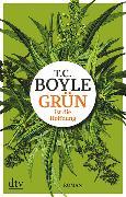 Cover-Bild zu Grün ist die Hoffnung von Boyle, T. C.
