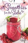 Cover-Bild zu 36 Smoothies für die Seele von Gruber, Julia
