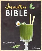 Cover-Bild zu Smoothie Bible von Maranik, Eliq