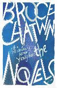 Cover-Bild zu The Novels (eBook) von Chatwin, Bruce