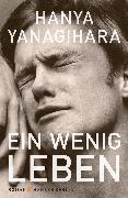 Cover-Bild zu Ein wenig Leben (eBook) von Yanagihara, Hanya