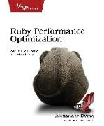 Cover-Bild zu Dymo, Alexander: Ruby Performance Optimization: Why Ruby Is Slow, and How to Fix It