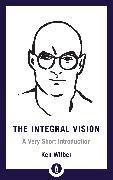 Cover-Bild zu The Integral Vision (eBook) von Wilber, Ken