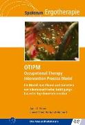 Cover-Bild zu OTIPM Occupational Therapy Intervention Process Model von Fisher, Anne G.