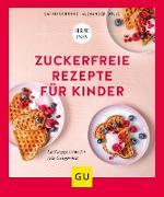 Cover-Bild zu eBook Zuckerfreie Rezepte für Kinder