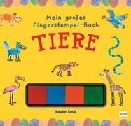 Cover-Bild zu Mein großes Fingerstempel-Buch - Tiere von Kock, Hauke