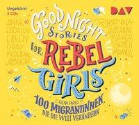 Cover-Bild zu Good Night Stories for Rebel Girls - Teil 3: 100 Migrantinnen, die die Welt verändern von Favilli, Elena