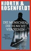 Cover-Bild zu Die Menschen, die es nicht verdienen von Hjorth, Michael