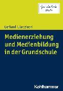 Cover-Bild zu Medienerziehung und Medienbildung in der Grundschule (eBook) von Tulodziecki, Gerhard