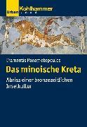 Cover-Bild zu Das minoische Kreta (eBook) von Panagiotopoulos, Diamantis