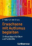Cover-Bild zu Erwachsene mit Autismus begleiten (eBook) von Arens-Wiebel, Christiane