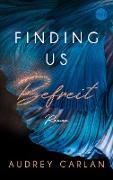 Cover-Bild zu Finding us - Befreit (eBook) von Carlan, Audrey