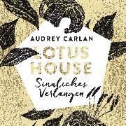 Cover-Bild zu Lotus House - Sinnliches Verlangen (Audio Download) von Carlan, Audrey