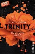 Cover-Bild zu Trinity - Tödliche Liebe (eBook) von Carlan, Audrey