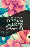 Cover-Bild zu Dream Maker - Sehnsucht (eBook) von Carlan, Audrey