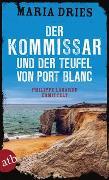 Cover-Bild zu Der Kommissar und der Teufel von Port Blanc von Dries, Maria