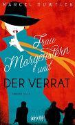 Cover-Bild zu Frau Morgenstern und der Verrat von Huwyler, Marcel