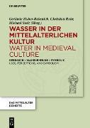 Cover-Bild zu Stolz, Michael (Hrsg.): Wasser in der mittelalterlichen Kultur / Water in Medieval Culture (eBook)