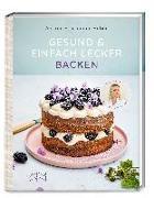 Cover-Bild zu Schirmaier-Huber, Andrea: Gesund und einfach lecker backen