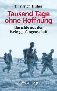 Cover-Bild zu Huber, Christian: Tausend Tage ohne Hoffnung (eBook)