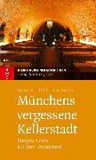 Cover-Bild zu Huber, Christian: Münchens vergessene Kellerstadt (eBook)