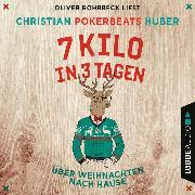 Cover-Bild zu Huber, Christian Pokerbeats: 7 Kilo in 3 Tagen - Über Weihnachten nach Hause (Ungekürzt) (Audio Download)