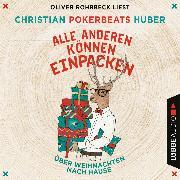 Cover-Bild zu Huber, Christian Pokerbeats: Alle anderen können einpacken - Über Weihnachten nach Hause (Ungekürzt) (Audio Download)