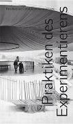 Cover-Bild zu Praktiken des Experimentierens von Departement Kunst und Medien DKM (ZHdK) (Hrsg.)