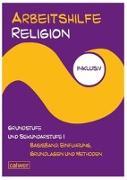 Cover-Bild zu Arbeitshilfe Religion inklusiv Grundstufe und Sekundarstufe I Basisband: Einführung, Grundlagen und Methoden von Rupp, Hartmut (Hrsg.)