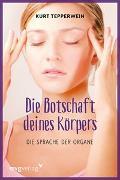 Cover-Bild zu Tepperwein, Kurt: Die Botschaft Deines Körpers