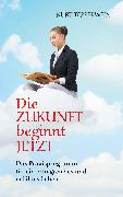 Cover-Bild zu Tepperwein, Kurt: Die Zukunft beginnt jetzt (eBook)