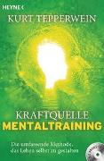 Cover-Bild zu Tepperwein, Kurt: Kraftquelle Mentaltraining (inkl. CD)