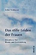 Cover-Bild zu Das stille Leiden der Frauen von Neuhauser, Esther