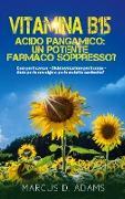 Cover-Bild zu Vitamina B15 - Acido Pangamico: un potente farmaco soppresso? von Adams, Marcus D.
