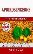 Cover-Bild zu Aprikosenkerne - Krebsheilung mit Vitamin B17 (eBook) von Adams, Marcus D.
