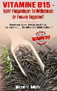 Cover-Bild zu Vitamine B15 - Acide Pangamique: Un Médicament de Pouvoir Supprimé? (eBook) von Adams, Marcus D.
