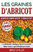 Cover-Bild zu Les Graines d'Abricot - Remède de Cancer avec de la Vitamine B17 ? (eBook) von Adams, Marcus D.