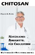 Cover-Bild zu Chitosan - Natürliches Bindemittel für Cholesterin (eBook) von Adams, Marcus D.