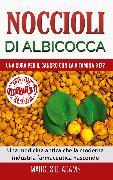 Cover-Bild zu Noccioli di albicocca - una cura per il cancro con la vitamina B17? (eBook) von Adams, Marcus D.