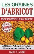 Cover-Bild zu Les Graines d'Abricot - Remède de Cancer avec de la Vitamine B17 ? von Adams, Marcus D.