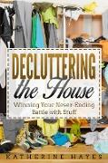 Cover-Bild zu Decluttering the House: Winning your Never Ending Battle with Stuff (eBook) von Hayes, Katherine