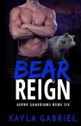 Cover-Bild zu Bear Reign (eBook) von Gabriel, Kayla
