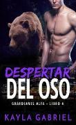 Cover-Bild zu Despertar del oso (Guardianes Alfa, #4) (eBook) von Gabriel, Kayla