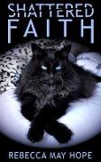 Cover-Bild zu Shattered Faith (eBook) von Hope, Rebecca May