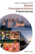 Cover-Bild zu Kleine Kunstgeschichte Frankreichs (eBook) von Droste, Hilja
