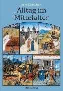 Cover-Bild zu Alltag im Mittelalter (eBook) von Schubert, Ernst