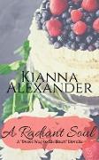 Cover-Bild zu A Radiant Soul (Sweet Way to His Heart, #2) (eBook) von Alexander, Kianna