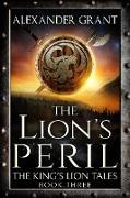 Cover-Bild zu The Lion's Peril (The King's Lion Tales, #3) (eBook) von Grant, Alexander
