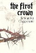 Cover-Bild zu The First Crown (eBook) von Alexander Copperwhite